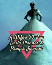 A Wife's 30-Day Daily Planner & Prayer Journal