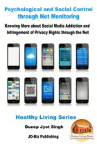 Psychological and Social Control through Net Monitoring: Knowing More about Social Media Addiction and Infringement of Privacy Rights through the Net