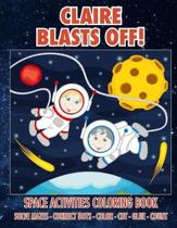 Claire Blasts Off! Space Activities Coloring Book