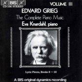 Grieg: Complete Piano Music Vol 3 / Eva Knardahl
