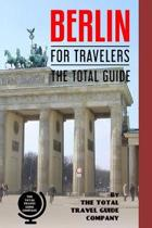 Berlin for Travelers. the Total Guide