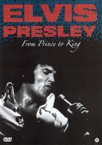 Elvis Presley - From Prince to King