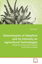 Determinants of Adoption and Its Intensity on Agricultural Technologies