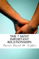 The 7 Most Important Relationships
