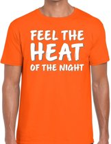Oranje fun tekst t-shirt - Feel the heat of the Night- oranje kleding voor heren S