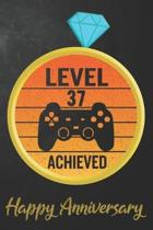 Level 37 Achieved Happy Anniversary: 37th Wedding Anniversary Journal / Notebook / Diary / Appreciation Gift / Unique Card Alternative / 37 Years Toge