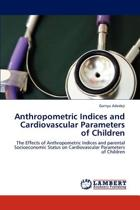 Anthropometric Indices and Cardiovascular Parameters of Children