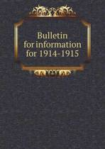 Bulletin for Information for 1914-1915
