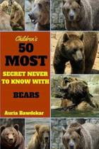 50 Most Secret Never to Know with Bear