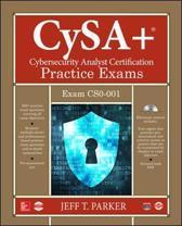 CompTIA CySA+ Cybersecurity Analyst Certification Practice Exams (Exam CS0-001)