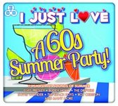 Various - I Just Love A 60'S Summer Party!