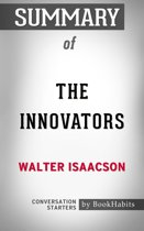 Summary of The Innovators by Walter Isaacson | Conversation Starters
