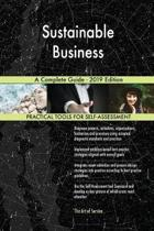 Sustainable Business a Complete Guide - 2019 Edition