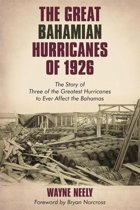 The Great Bahamian Hurricanes of 1926
