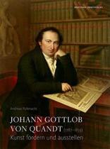 Johann Gottlob von Quandt (1787 1859)