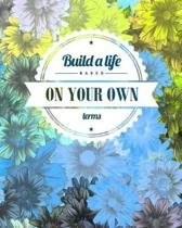 Build a Life Based on Your Own Terms