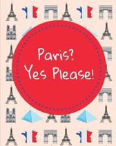 Paris? Yes Please