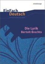 Die Lyrik Bertolt Brechts: Gymnasiale Oberstufe. EinFach Deutsch Unterrichtsmodelle