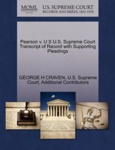 Pearson V. U S U.S. Supreme Court Transcript of Record with Supporting Pleadings