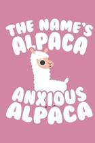 The Name's Alpaca Anxious Alpaca: A Cute Alpaca Notebook & Journal