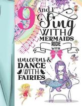 9 And I Sing With Mermaids Ride With Unicorns & Dance With Fairies: Magical Sketchbook Activity Book Gift For Majestic Girls - Fairy Tale Animals Sket