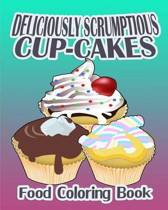 Deliciously Scrumptious Cup-Cakes (Food Coloring Book)