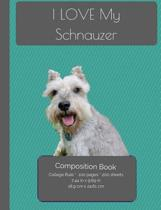 I Love My Schnauzer Composition Notebook