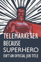 Telemarketer Because Superhero Isn't an Official Job Title