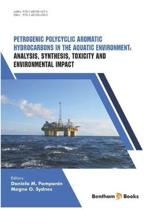 Analysis, Synthesis, Toxicity and Environmental Impact: Petrogenic Polycyclic Aromatic Hydrocarbons in the Aquatic Environment