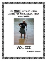 101 More Bits of Useful Advice for the Paddler, Hiker and Camper; Vol III