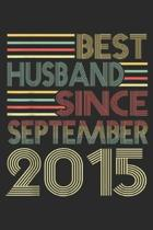 Best. Husband. Since. 2015.: 4th Wedding Anniversary Best Husband Since September 2015 Journal/Notebook Blank Lined Ruled 6x9 100 Pages