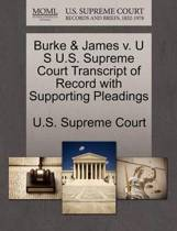 Burke & James V. U S U.S. Supreme Court Transcript of Record with Supporting Pleadings