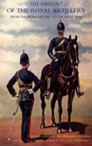 History of the Royal Artillery from the Indian Mutiny to the Great War 1860-1899
