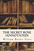 The Secret Rose (Annotated)
