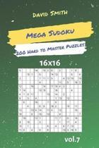 Mega Sudoku - 200 Hard to Master Puzzles 16x16 Vol.7