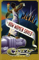How Women Saved The City