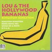 LOU & THE HOLLYWOOD BANANAS KINGSTON
