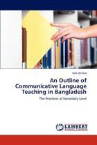 An Outline of Communicative Language Teaching in Bangladesh