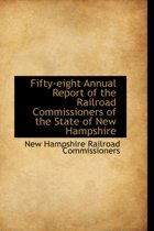 Fifty-Eight Annual Report of the Railroad Commissioners of the State of New Hampshire