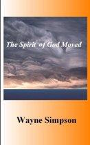 The Spirit Of God Moved