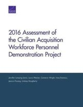 2016 Assessment of the Civilian Acquisition Workforce Personnel Demonstration Project