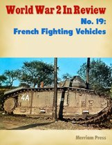 World War 2 In Review No. 19: French Fighting Vehicles