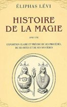 HISTOIRE DE LA MAGIE. AVEC UNE EXPOSITION CLAIRE ET PRÉCISE DE SES PROCÉDÉS, DE SES RITES ET DE SES MYSTÈRES