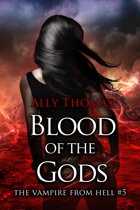 Blood of the Gods - (The Vampire from Hell Part 5)