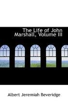 The Life of John Marshall, Volume III
