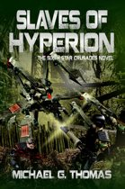 Slaves of Hyperion (Star Crusades Uprising, Book 6)