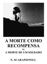 A Morte como Recompensa ou A Morte de um Soldado