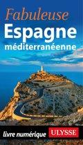 Fabuleuse Espagne Méditerranéenne