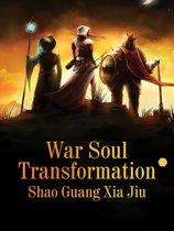 War Soul Transformation
