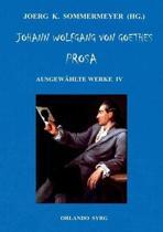Johann Wolfgang Von Goethes Prosa. Ausgew hlte Werke IV